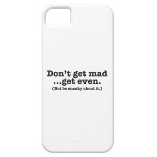 Don't get mad get even (but be sneaky about it) iPhone SE/5/5s case