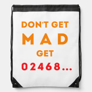 Don't get Mad, Get Even Drawstring Bag