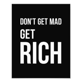 Dont Get Mad Get Rich Motivational White Black Photo Print