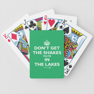 Don't Get The Shakes You're In The Lakes Bicycle Playing Cards