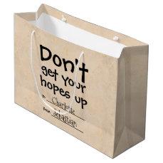 Dont Get Your Hopes Up Humor Large Gift Bag