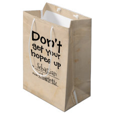 Dont Get Your Hopes Up Humor Personalized Medium Gift Bag