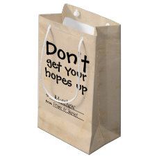 Dont Get Your Hopes Up Humor Small Gift Bag