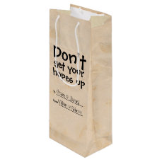 Dont Get Your Hopes Up Humor Wine Gift Bag