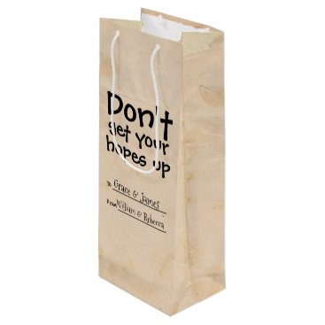 Beach Themed Dont Get Your Hopes Up Humor Wine Gift Bag