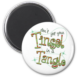 Don't get your Tinsel in a Tangle Christmas Gifts Refrigerator Magnet
