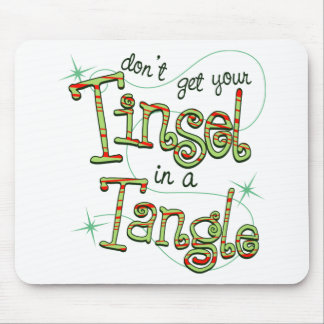 Don't get your Tinsel in a Tangle Christmas Gifts Mouse Pad