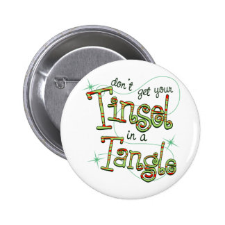 Don't get your Tinsel in a Tangle Christmas Gifts Pinback Button