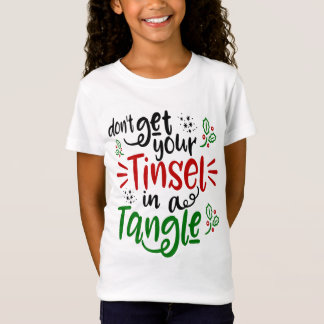 Don't Get Your Tinsel in a Tangle Christmas Shirt