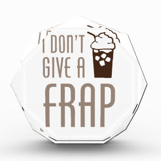 Don't Give A Frap Acrylic Award