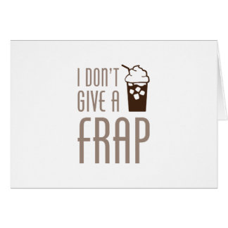 Don't Give A Frap Card