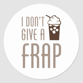 Don't Give A Frap Classic Round Sticker