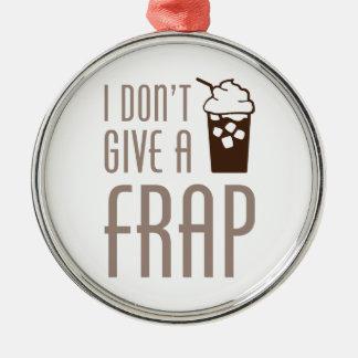 Don't Give A Frap Metal Ornament