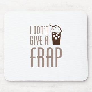 Don't Give A Frap Mouse Pad