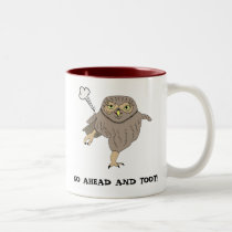 Don't Give a Hoot, Go Ahead and Toot Owl Mug