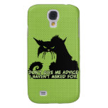 Don't Give Me Advice Angry Cat Saying Samsung Galaxy S4 Covers