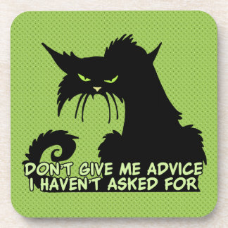 Don't Give Me Advice Angry Cat Saying Drink Coasters