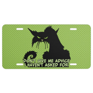Don't Give Me Advice Angry Cat Saying License Plate