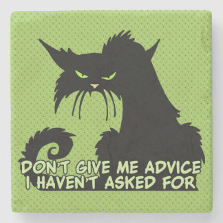 Don't Give Me Advice Angry Cat Saying Stone Coaster