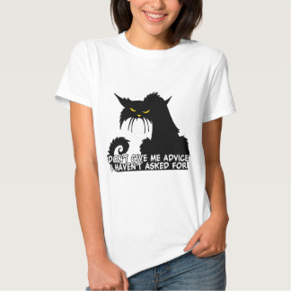Don't Give Me Advice Angry Cat Saying T Shirt