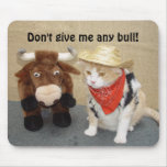 Don't Give Me Any Bull! Mouse Pad