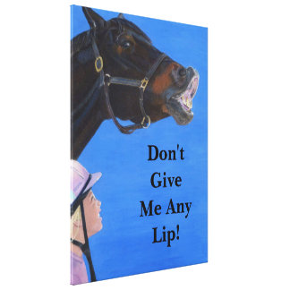 Don't Give Me Any Lip Canvas Art Canvas Print