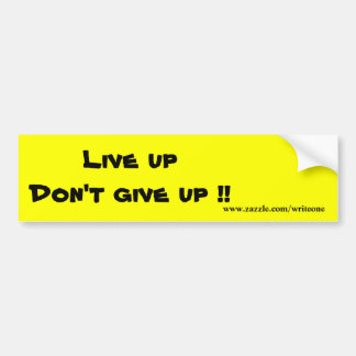 Don't give up bumper stickers