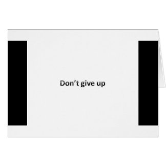 dont give up card