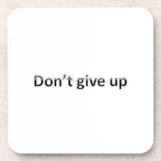 dont give up coaster