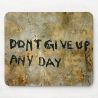 Don't Give Up Graffiti Mouse Pad