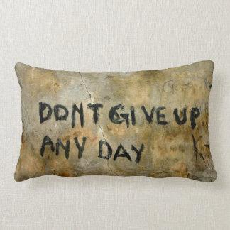 Don't Give Up Graffiti Pillow