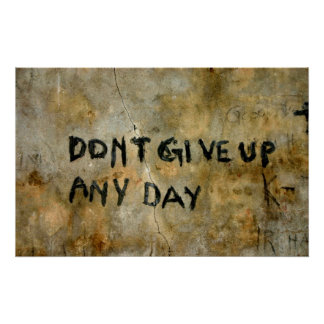 Don't Give Up Graffiti Poster