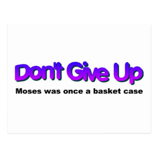 Dont Give up Moses was once a basket case Postcard