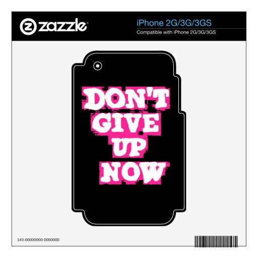 DONT GIVE UP NOW MOTIVATIONAL SPRAY-PAINT SAYINGS DECAL FOR iPhone 2G