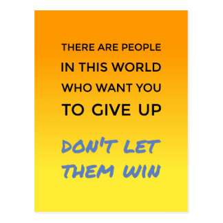Dont give up positive attitude inspirational quote postcard