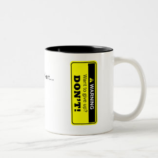 DON'T GIVE UP Two-Tone COFFEE MUG