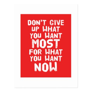 wordstolivebydesign Don't give up what you want most... Postcard