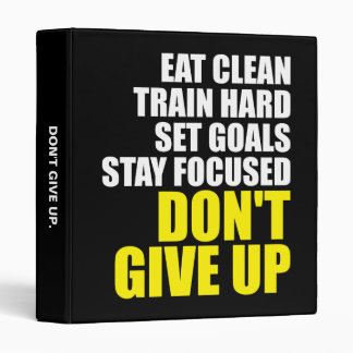 Don't Give Up - Workout Motivational 3 Ring Binder