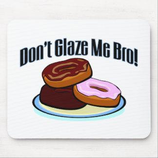 Don't Glaze Me Bro Mouse Pad