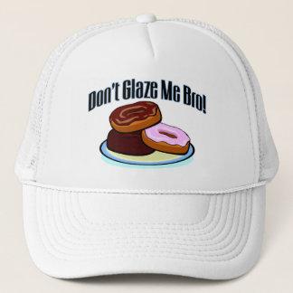 Don't Glaze Me Bro Trucker Hat