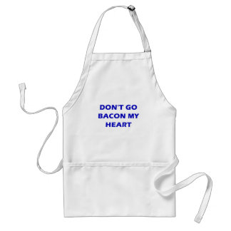 Dont Go Bacon My Heart Adult Apron