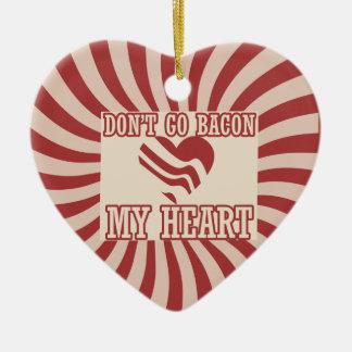 Don't go BACON my Heart Ceramic Ornament