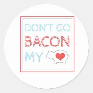 Don't Go Bacon My Heart Classic Round Sticker