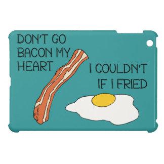 Don't Go Bacon My Heart - Funny Case For The iPad Mini