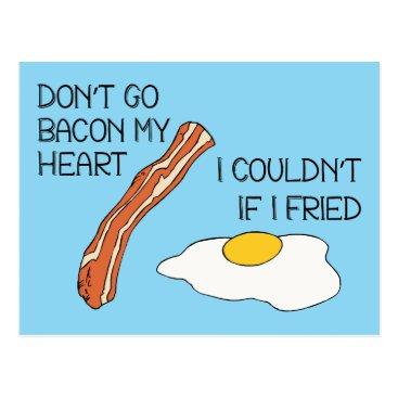 Beach Themed Don't Go Bacon My Heart - Funny Postcard