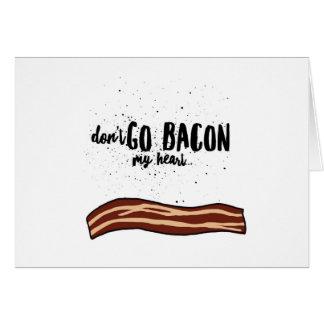 Don't Go Bacon My Heart, I Couldn't if I... Noteca Card