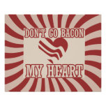 Don't go BACON my Heart Posters