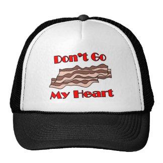Don't Go Bacon My Heart Trucker Hat