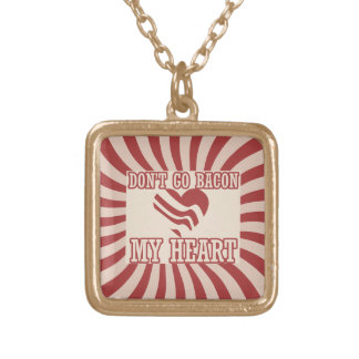 Don't go BACON my Heart valentine Square Pendant Necklace