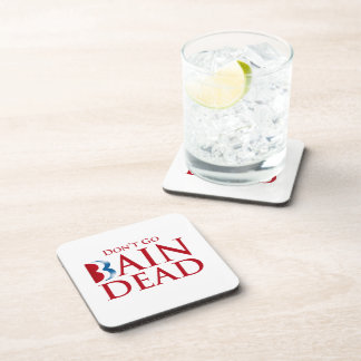 DON'T GO BAINDEAD.png Beverage Coaster